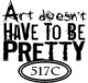 Art doesn't have to be Pretty (UM)