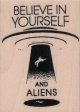 Believe In Yourself And Aliens 2 x 2 3/4
